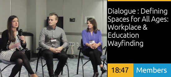 Dialogue : Defining Spaces for All Ages: Workplace & Education Wayfinding