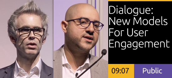 Jonathan Alger and Matthew McNerney - Dialogue: New Models For User Engagement