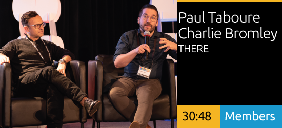 Paul Taboure and Charlie Bromley - THERE - Brands At Work, Rest, And Play