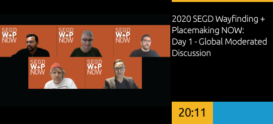 2020 SEGD Wayfinding + Placemaking NOW: Day 1 - Global Moderated Discussion
