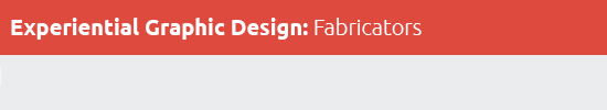 Below is a list of Fabricators for Experiential Graphic Design