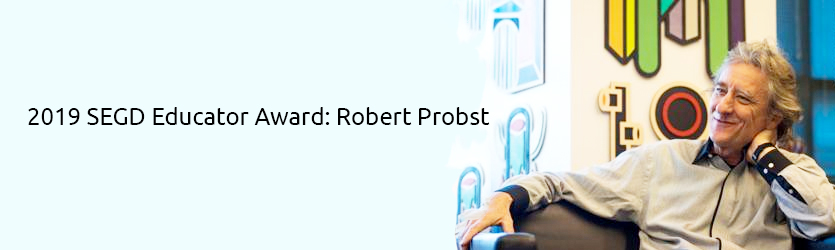 2019 SEGD Educator Award Robert Probst