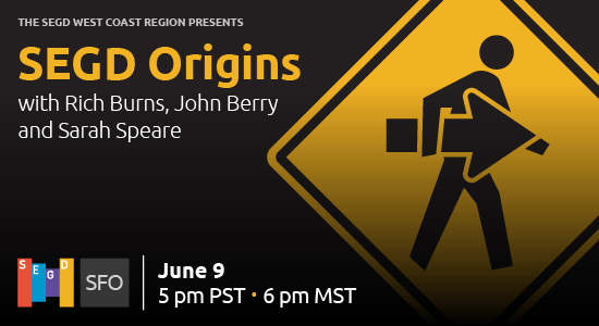SEGD Origins event on June 9 at 5PM PST