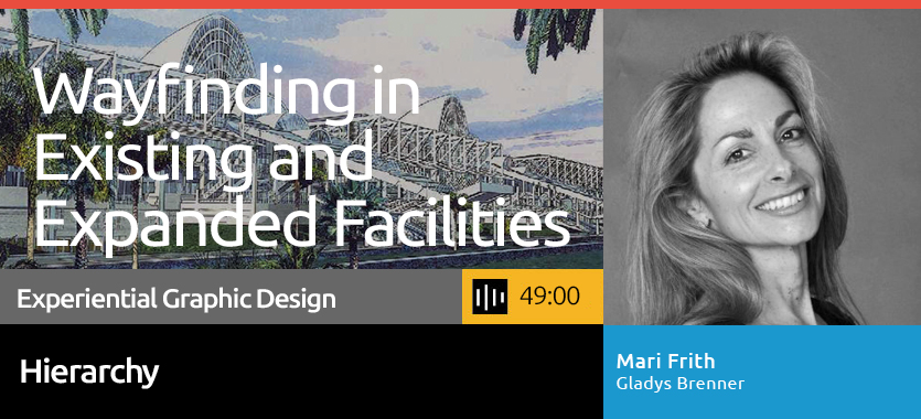 Click to access SEGD's Podcast on Wayfinding for Existing and Expanded Facilities