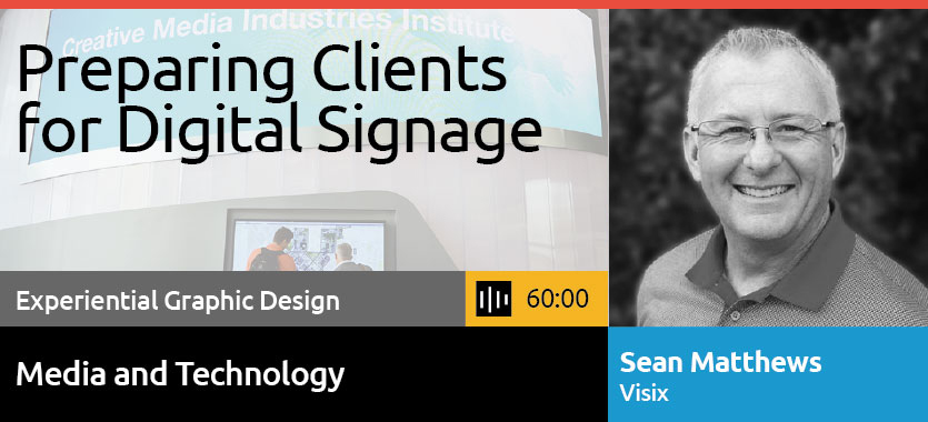 Podcast - Preparing Clients for Digital Signage, Sean Matthews, Visix