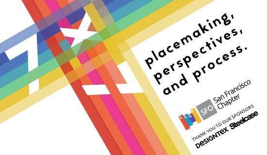 7x7 : Placemaking, Perspectives, and Process.