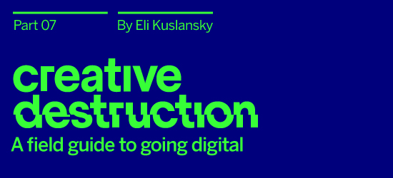 Creative Destruction: Part 07