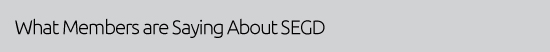 What members are saying about SEGD