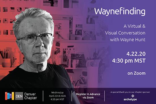 Waynefinding— a Virtual and Visual Conversation with Wayne Hunt