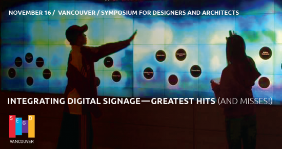 Greatest Hits (and misses) of Digital Signage at SEGD Vancouver