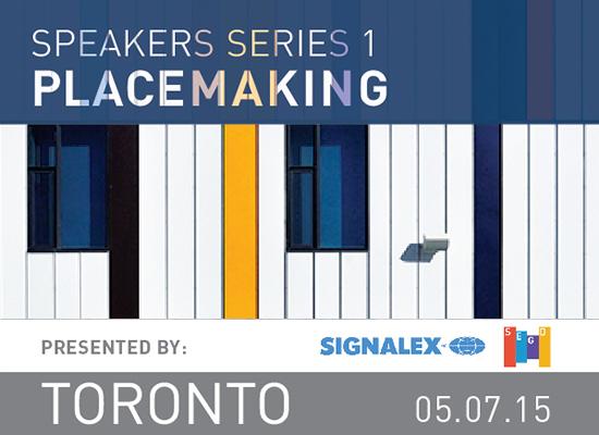 SEGD Toronto Speakers Series 1: Placemaking