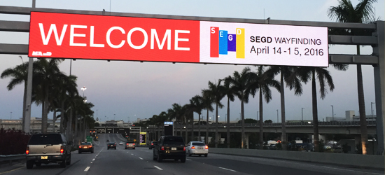 SEGD sign greets attendees to the SEGD 2016 Wayfinding Event at Miami International Airport