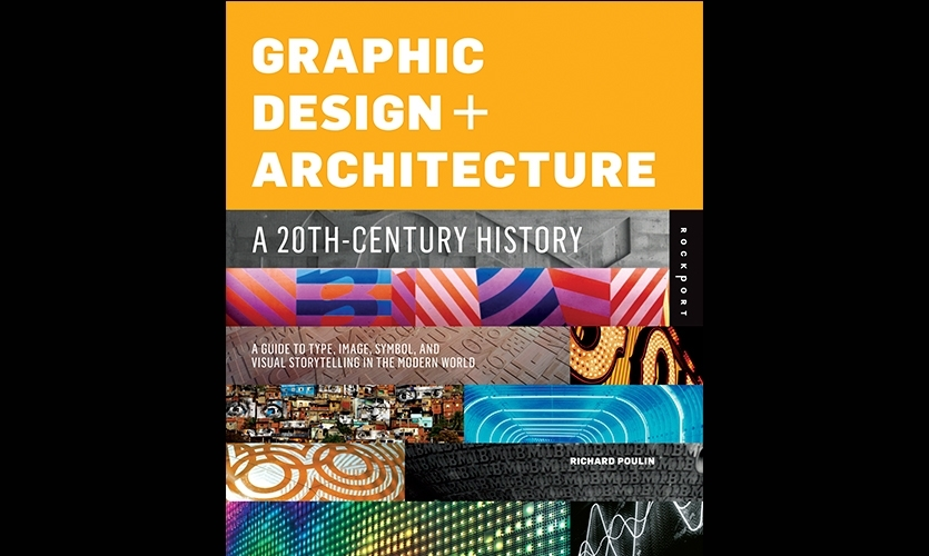 Richard Poulin's Graphic Design + Architecture, examines the often overlooked union of graphic design and the built environment in the context of artistic, social, and cultural movements and influences of the 20th century.