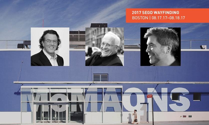 SEGD Fellows David Gibson, Richard Poulin and Cliff Selbert will headline the 2017 SEGD Wayfinding event.