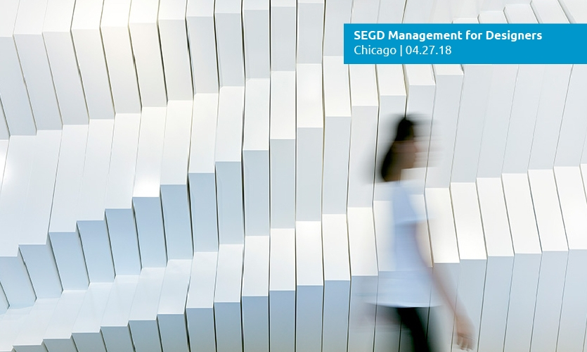 Develop your team's skills at SEGD Management for Designers, April 27 in Chicago.