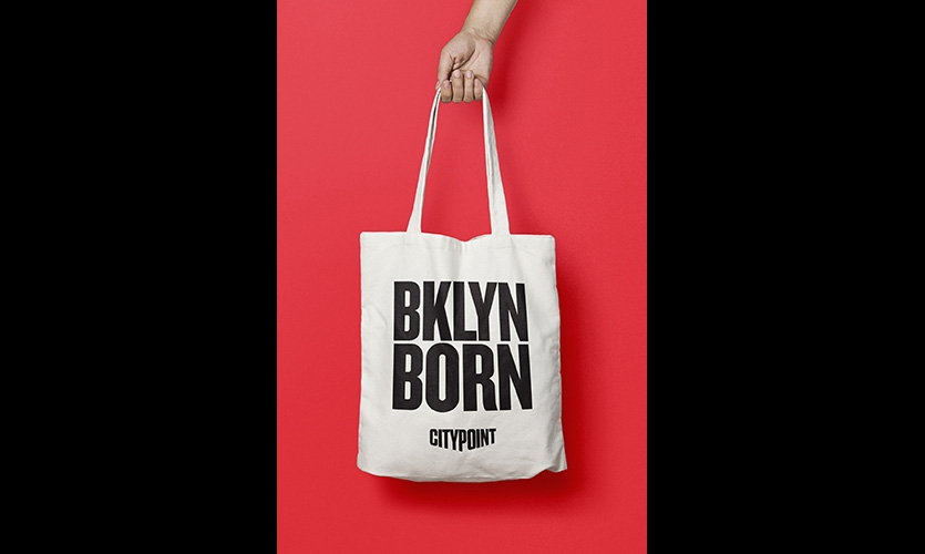 BKLYN BORN, City Point's positioning message, has taken root as a true motto for Brooklyn itself.