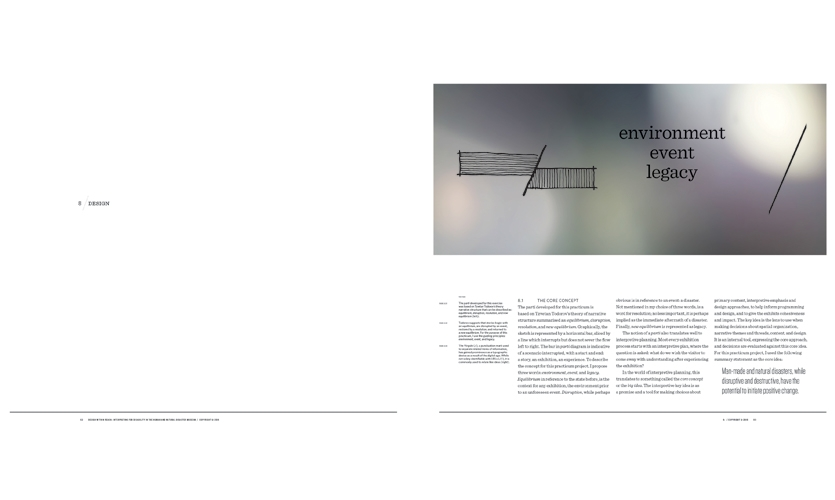"""The core concept is based on theory of narrative structure, summarized as """"Equilibrium, Disruption, Resolution and New Equilibrium"""" and translated for this project as """"Environment, Event and Legacy."""""""
