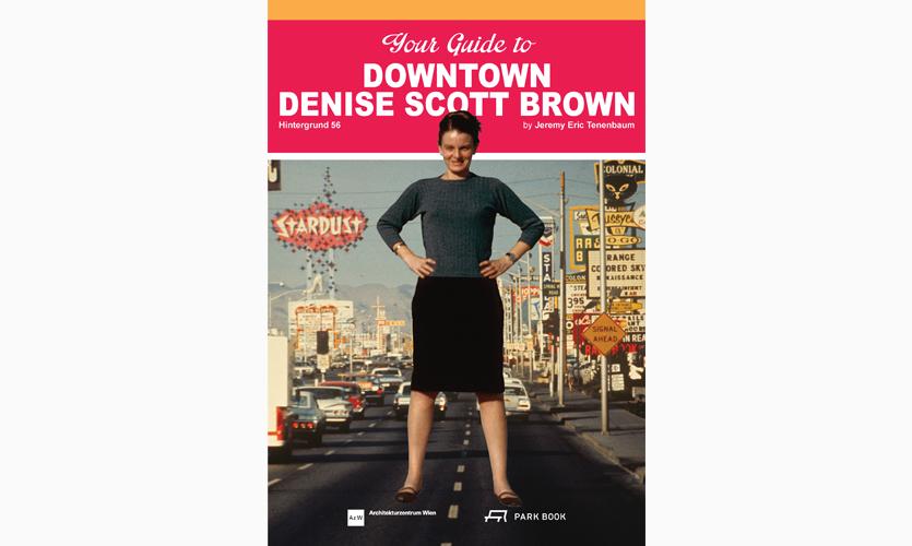 Exhibition Catalogue for Downtown Denise Scott Brown Exhibit