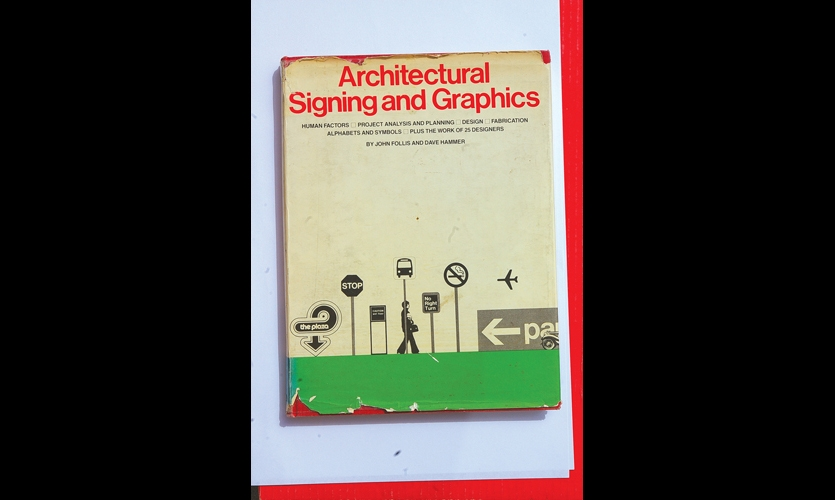 Architectural Signing and Graphics (1979). John Follis and Dave Hammer's seminal book was the EGD bible for 25 years. Follis defined the principles of practice for a new generation of designers. (Pictured: Wayne Hunt's dog-eared copy)