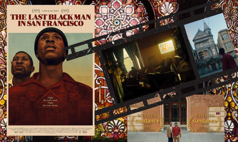 The Last Black Man in San Francisco—TRAVEL with us, Jimmie Fails, and Jonathan Majors -- from San Francisco, to France's Chartres Cathedral, and back to San Francisco