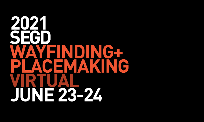 Join SEGD for Wayfinding + Placemaking virtually in June!