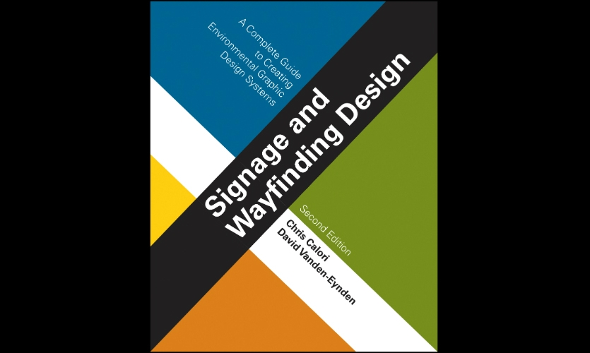 Calori and Vanden-Eynden co-authored the second edition of Signage and Wayfinding Design.