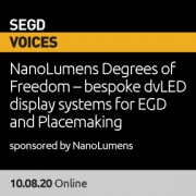 SEGDVoices 06, NanoLumens Degrees of Freedom - bespoke dvLED display systems for EGD and Placemaking, sponsored by NanoLumens