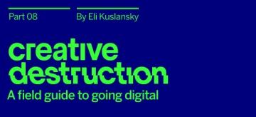 Creative Destruction: Part 08