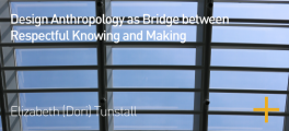 Design Anthropology as Bridge between Respectful Knowing and Making