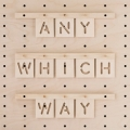 Any > Which > Way