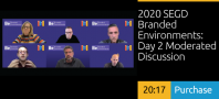 2020 SEGD Branded Environments: Day 2 Moderated Discussion