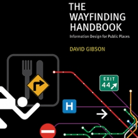 The Wayfinding Handbook, Princeton Architectural Press, Two Twelve