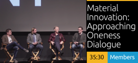 Material Innovation: Approaching Oneness Dialogue