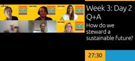 Week 3: Day 2 Q&A How do we steward a sustainable future?