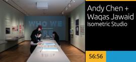Andy Chen & Waqas Jawaid, Isometric Studio