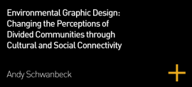 Environmental Graphic Design: Changing the Perceptions of Divided Communities through Cultural and Social Connectivity