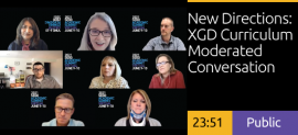 New Directions: XGD Curriculum Moderated Conversation