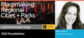 Placemaking and Wayfinding are big factors when designing parks and urban design environments. Craig Berger and Robin Perkins speak on the efforts that go into designing these huge projects.