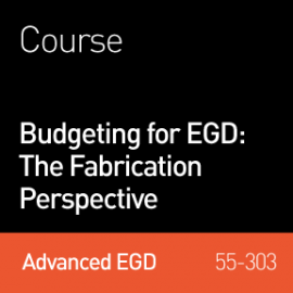 2016 Webinar | Budgeting for EGD: The Fabrication Perspective