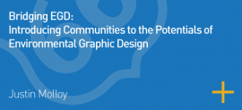 Bridging EGD: Introducing Communities to the Potentials of Environmental Graphic Design