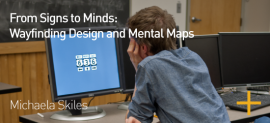 From Signs to Minds: Wayfinding Design and Mental Maps