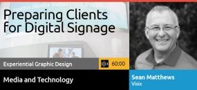 Podcast - Preparing Clients for Digital Signage, Sean Matthews, Visix