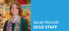 SEGD Staff Introducations: Sarah Miorelli, Communications Manager