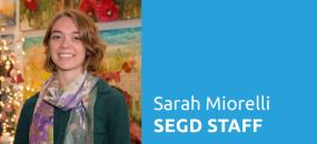 SEGD Staff Introducations: Sarah Miorelli, Communications Manager