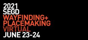 SEGD 2021 Wayfinding + Placemaking - Global Dialogues