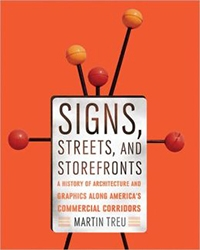Signs, Streets, and Storefronts: A History of Architecture and Graphics along America's Commercial Corridors