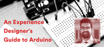 An Experience Designer's Guide to Arduino