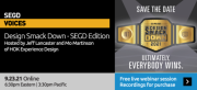 SEGD VOICES Design Smackdown 2021: Ultimately, Everybody Wins