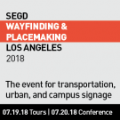 Join us at the 2018 SEGD Wayfinding and Placemaking event in Los Angeles