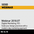 SEGD Webinar 2018.07 - Digital Marketing 101